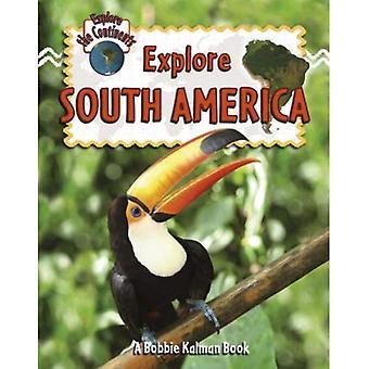 Explore South America (Explore the Continents)