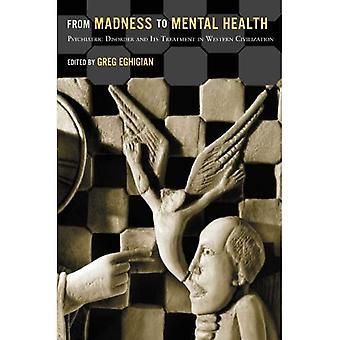 Fra vanvid at Mental sundhed: psykiatrisk lidelse og dens behandling i den vestlige civilisation