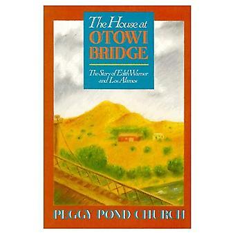 House at Otowi Bridge: The Story of Edith Warner and Los Alamos