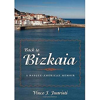 Back to Bizkaia: A Basque-American Memoir (The Basque Series)