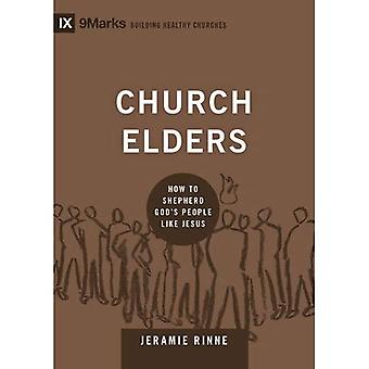 Church Elders (9marks: Building Healthy Churches)