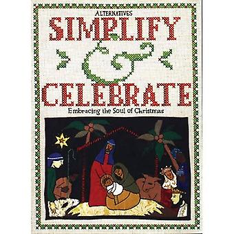 Simplify and Celebrate: Embracing the Soul of Christmas