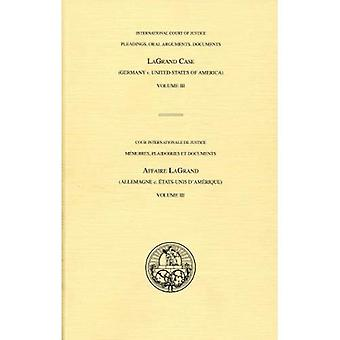 International Court of Justice Pleadings, Oral Arguments, Documents: Lagrand (Germany V. United States of America...