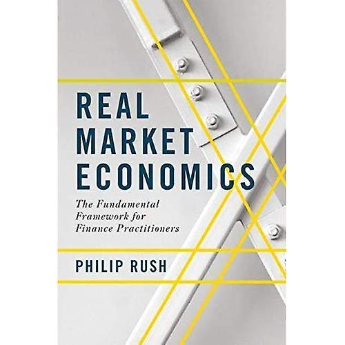 Real Market Economics  The Funfemmestal Framework for Finance Practitioners