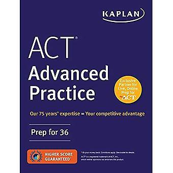 ACT Advanced Practice: Prep� for 36 (Kaplan Test Prep)