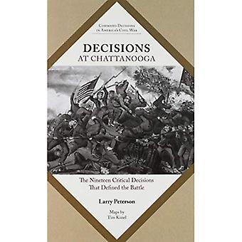 Décisions à Chattanooga: dix-neuf des décisions cruciales qui définie la bataille (décisions du commandement dans la guerre civile américaine)