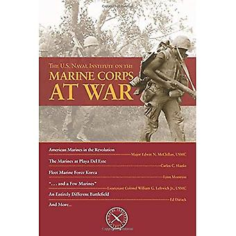The U.S. Naval Institute on the Marine Corps at War (U.S. Naval Institute Chronicles)