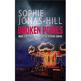 Broken Ponies (Crooked Little Sisters)