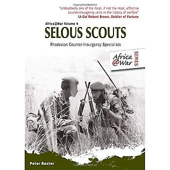 Selous Scouts: Rhodesian Counter-Insurgency Specialists