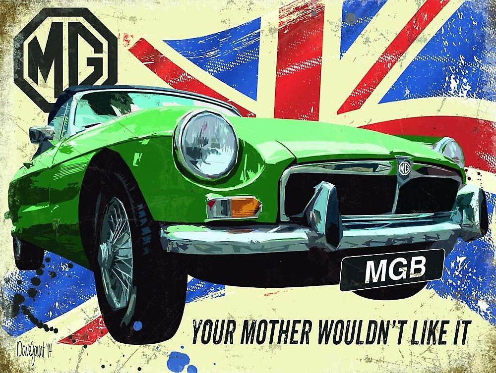 MGB MG B Your Mother... small metal sign   (og 2015)