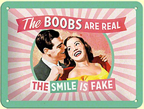 The Boobs Are Real...  funny metal sign (na 2015)