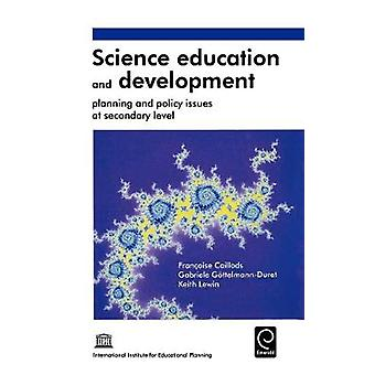 Science Education and Development Planning and Policy Issues at Secondary Level by Caillods & Francoise