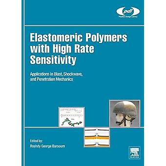 Elastomeric Polymers with High Rate Sensitivity by Barsoum & Roshdy George