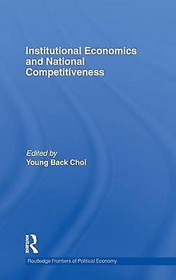 Institutional Economics and National Competitiveness by Choi & Young Back