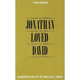 Jonathan amava David homossexualidade nos tempos bíblicos por Horner & Thomas Marland