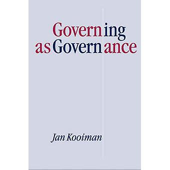 Governing as Governance by Kooiman & Jan