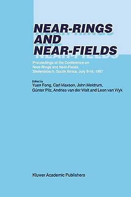 NearRings and NearFields  Proceedings of the Conference on NearRings and NearFields Stellenbosch South Africa July 916 1997 by Yuen Fong