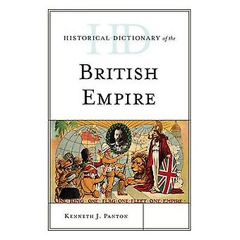 Historical Dictionary of the British Empire by Panton & Kenneth J