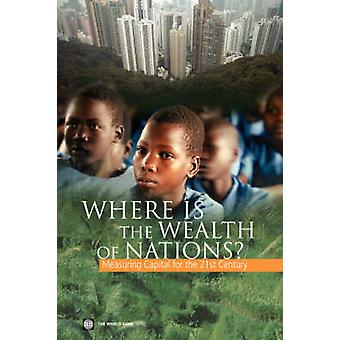 Where Is the Wealth of Nations Measuring Capital for the 21st Century by World Bank