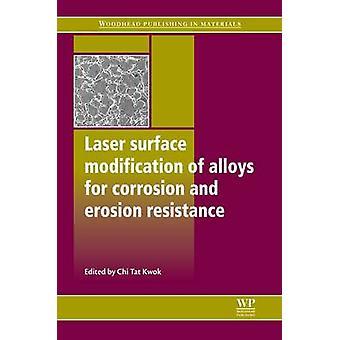 Laser ytmodifiering av legeringar för korrosion och Erosion motstånd av Kwok & Chi Tat