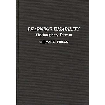 Learning Disability The Imaginary Disease by Finlan & Thomas
