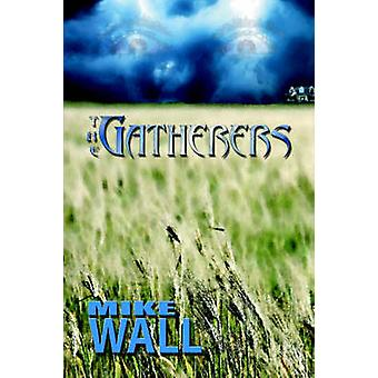 The Gatherers by Wall & Mike