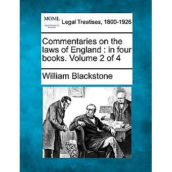 Commentaries on the laws of England  in four books. Volume 2 of 4 by Blackstone & William