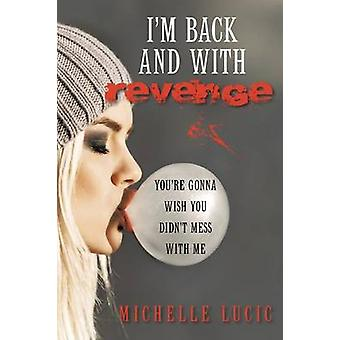 Im Back and with Revenge Youre Gonna Wish You Didnt Mess with Me by Lucic & Michelle