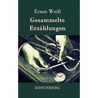 Gesammelte Erzhlungen af Ernst Wei