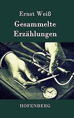 Gesammelte Erzhlungen by Ernst Wei