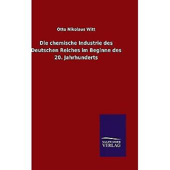 Die chemische Industrie des Deutschen Reiches im Beginne des 20. Jahrhunderts by Witt & Otto Nikolaus