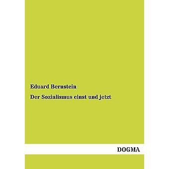 Der Sozialismus Einst Und Jetzt par Bernstein & Eduard