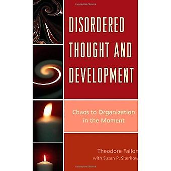 Disordered Thought and Development: Chaos to Organization in the Moment (The Vulnerable Child: Studies in Social...