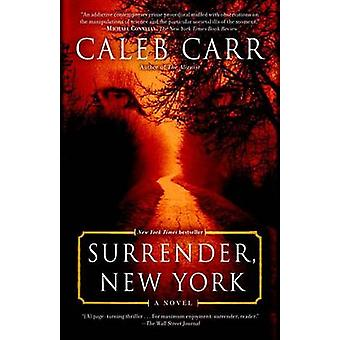 Surrender - New York by Caleb Carr - 9780399591556 Book