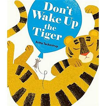 Don't Wake Up the Tiger by Britta Teckentrup - Britta Teckentrup - 97