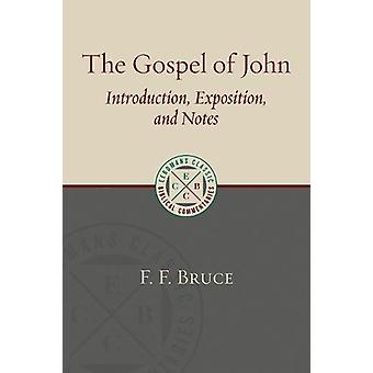 The Gospel of John - Introduction - Exposition - and Notes by F. F. Br