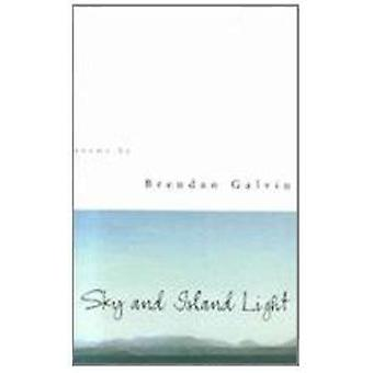 Sky and Island Light by Brendan Galvin - 9780807121092 Book