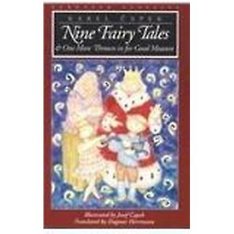 Nine Fairy Tales - And One More Thrown in for Good Measure by Karel Ca