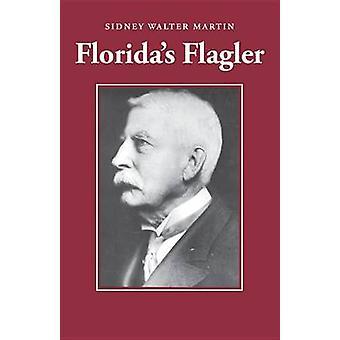 Flagler de la Florida por Sidney Walter Martin-9780820334882 Book