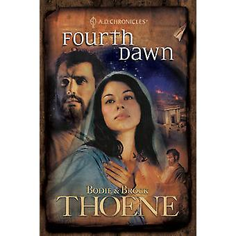 Fourth Dawn by Bodie Thoene - Brock Thoene - 9780842375160 Book