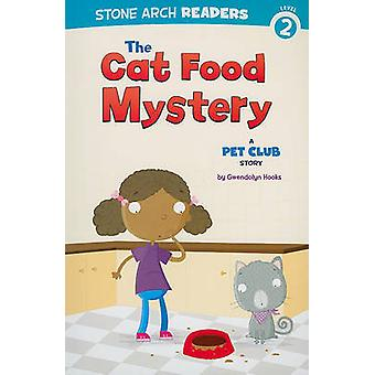 The Cat Food Mystery - A Pet Club Story by Gwendolyn Hooks - Mike Byrn