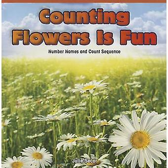 Counting Flowers Is Fun - Number Names and Count Sequence by Julie Sec