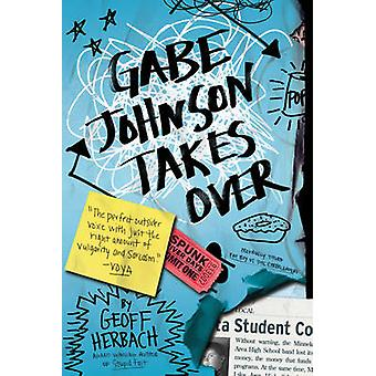 Gabe Johnson Takes Over by Geoff Herbach - 9781492608653 Book