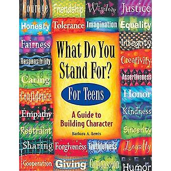 What Do You Stand for? - Kid's Guide to Building Character by Barbara