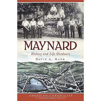 Maynard - History and Life Outdoors by David A Mark - 9781609493035 Bo