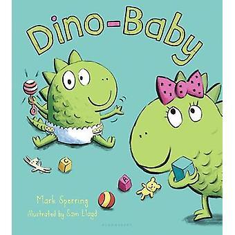Dino-Baby by Mark Sperring - Sam Lloyd - 9781619631519 Book