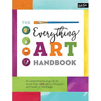 The Everything Art Handbook - A Comprehensive Guide to More Than 100 A