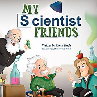 My Scientist Friends by Ravin Singh - 9781684012787 Book