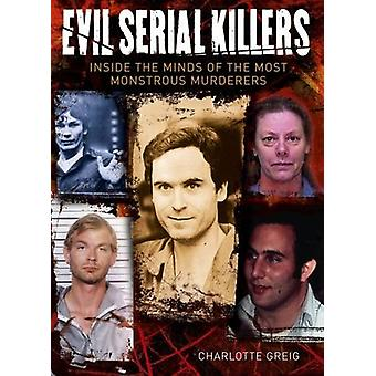 Evil Serial Killers by Charlotte Greig - 9781784285685 Book