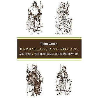 Barbarians and Romans, A.D. 418-584: The Techniques of Accommodation